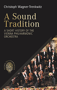 A Sound Tradition – A Short History of the Vienna Philharmonic Society